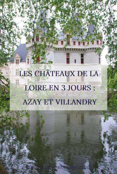 Châteaux de la Loire en 3 jours : Azay-le-Rideau et Villandry