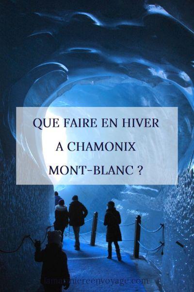 Que faire en hiver à Chamonix - Mont Blanc ?