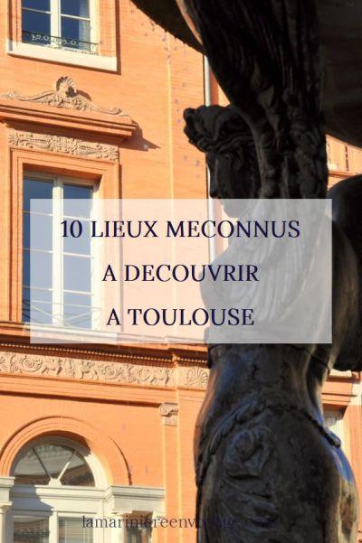 10 lieux méconnus à découvrir à Toulouse