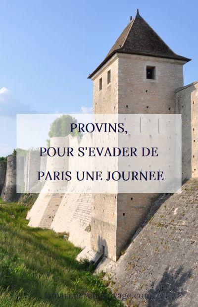 S'évader de Paris une journée : Provins