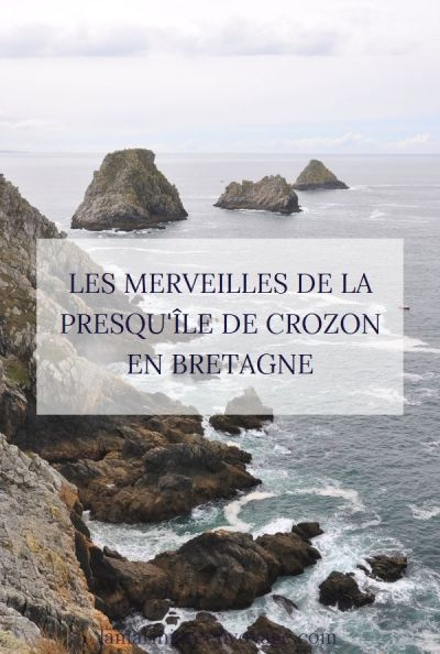 Les Merveilles de la Presqu'île de Crozon en Bretagne