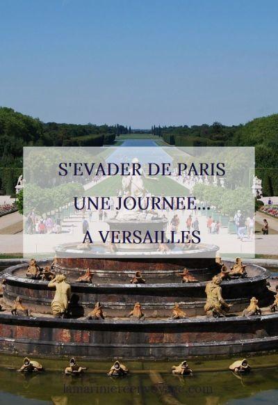 S'évader de Paris une journée... au château de Versailles