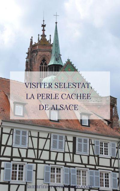 Visiter Sélestat, la perle cachée de l'Alsace