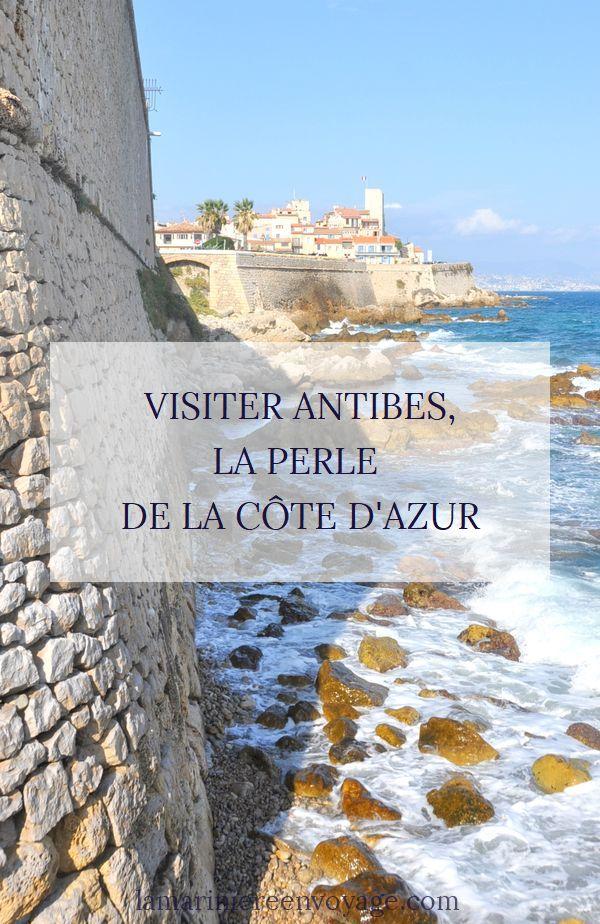 Visiter Antibes - Blog La Marinière en Voyage