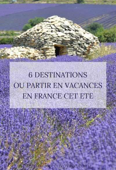 Où partir en vacances en France cet été ? Blog La Marinière en Voyage
