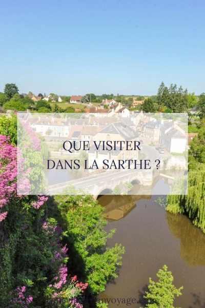 Que visiter dans la Sarthe ? - Blog La Marinière en Voyage