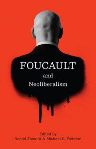Portada del libro Foucault y el Neoliberalismo, de Daniel Zamora y Michael C. Behrent