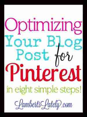 Optimize Your Blog Post for Pinterest in Eight Simple Steps!