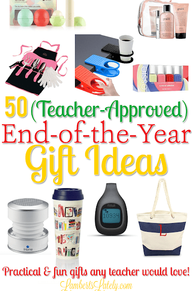 50 (Teacher Approved) End of the Year Gift Ideas
