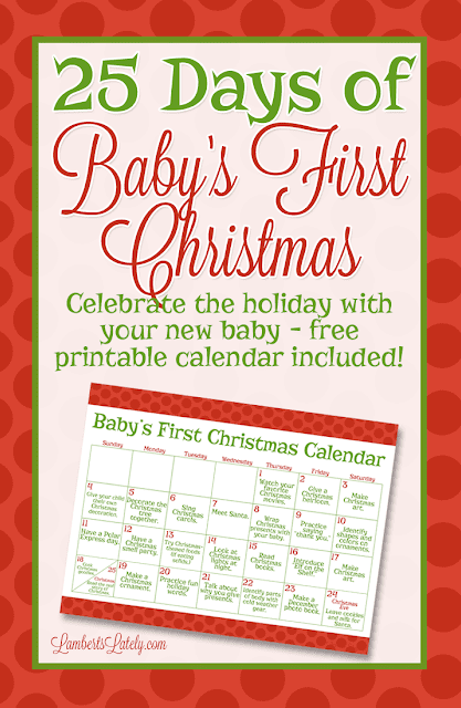 Love these ideas for how to celebrate a baby's first Christmas! This post includes a printable calendar you can use for ideas on ways to celebrate, including traditions, crafts, and gifts.