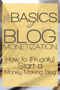 The Basics of Blog Monetization: How to (Frugally) Start a Money-Making Blog