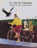 Le vélo de valentine / Christian Ferrari et Anne Brouillard. « Valentine, Valentine, emmène – moi sur ton vélo… » Grands et petits , ensemble comptons jusqu'à 9 et embarquons pour un voyage inattendu…