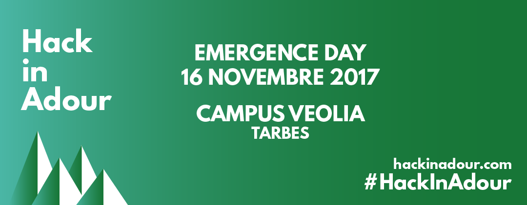 Hack in Adour - Emergence Day - 16 novembre 2017