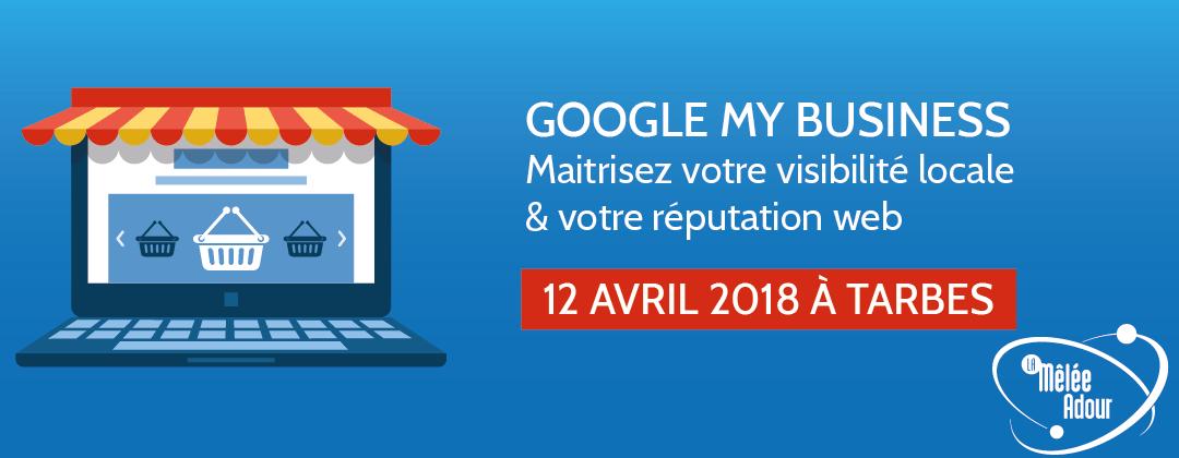 Google My Business – Maîtriser votre visibilité locale et votre réputation web