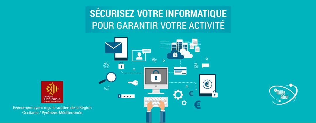 Sécurisez votre informatique pour garantir votre activité – 2 avril 2019 à Bagnères-de-Bigorre
