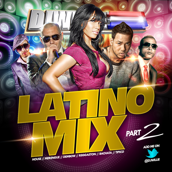 DJ Willie - Latino Mix Part 2