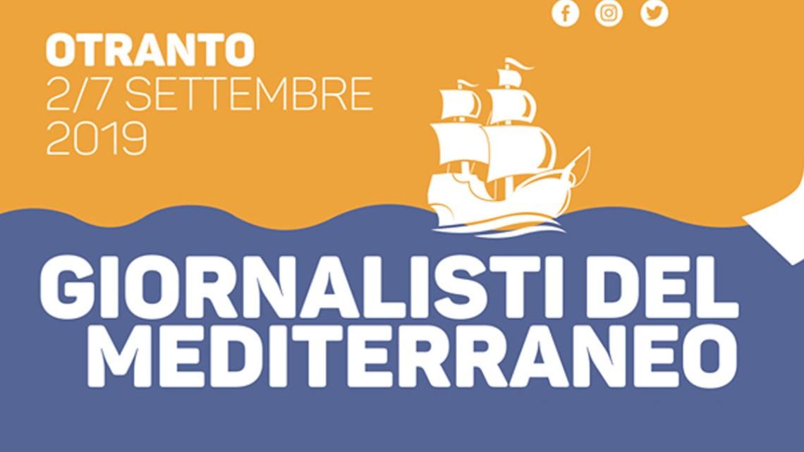 Festival Giornalisti del Mediterraneo 2019: Dal 2 al 7 Settembre a Otranto