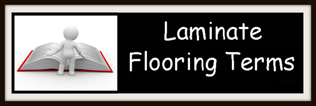 Laminate Flooring Terms