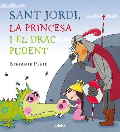 """Portada """"sant jordi, la princesa y el drac pudent"""""""