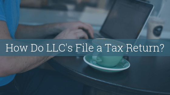 how do llcs file a tax return