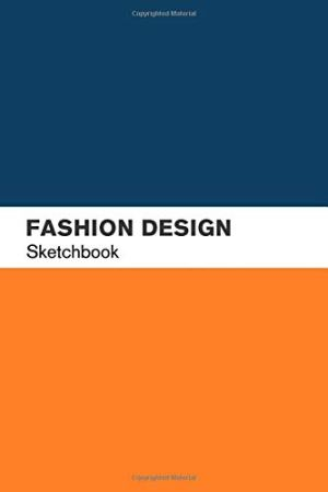 Fashion Design Sketchbook: Fashion Design Sketch book with lightly drawn Figure Templates for Fashion Designers (Fashion Color)