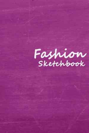 Fashion Sketchbook: Easily sketch your fashion design with 100+ figure template