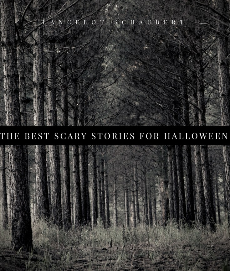 the best scary stories for halloween lancelot schaubert