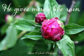 He gives mercy like rain.