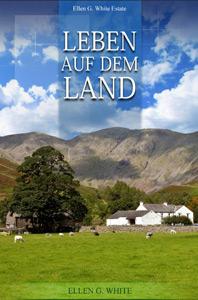 """Ellen White zu """"Landleben/Landarche"""""""