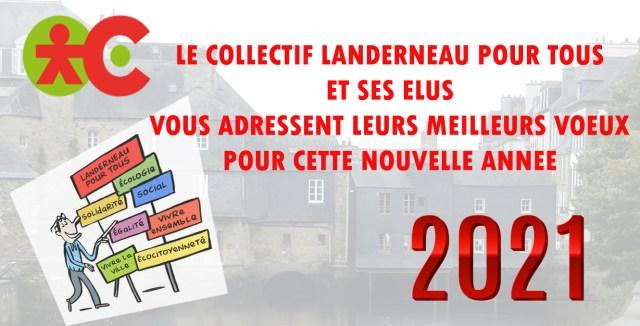 Le collectif Landerneau pour tous et ses élus vous adressent leurs meilleurs vœux pour cette nouvelle année 2021