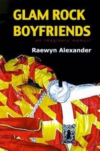 Glam Rock Boyfriends: An imaginary memoir