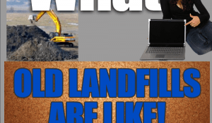 What old landfills are like inside