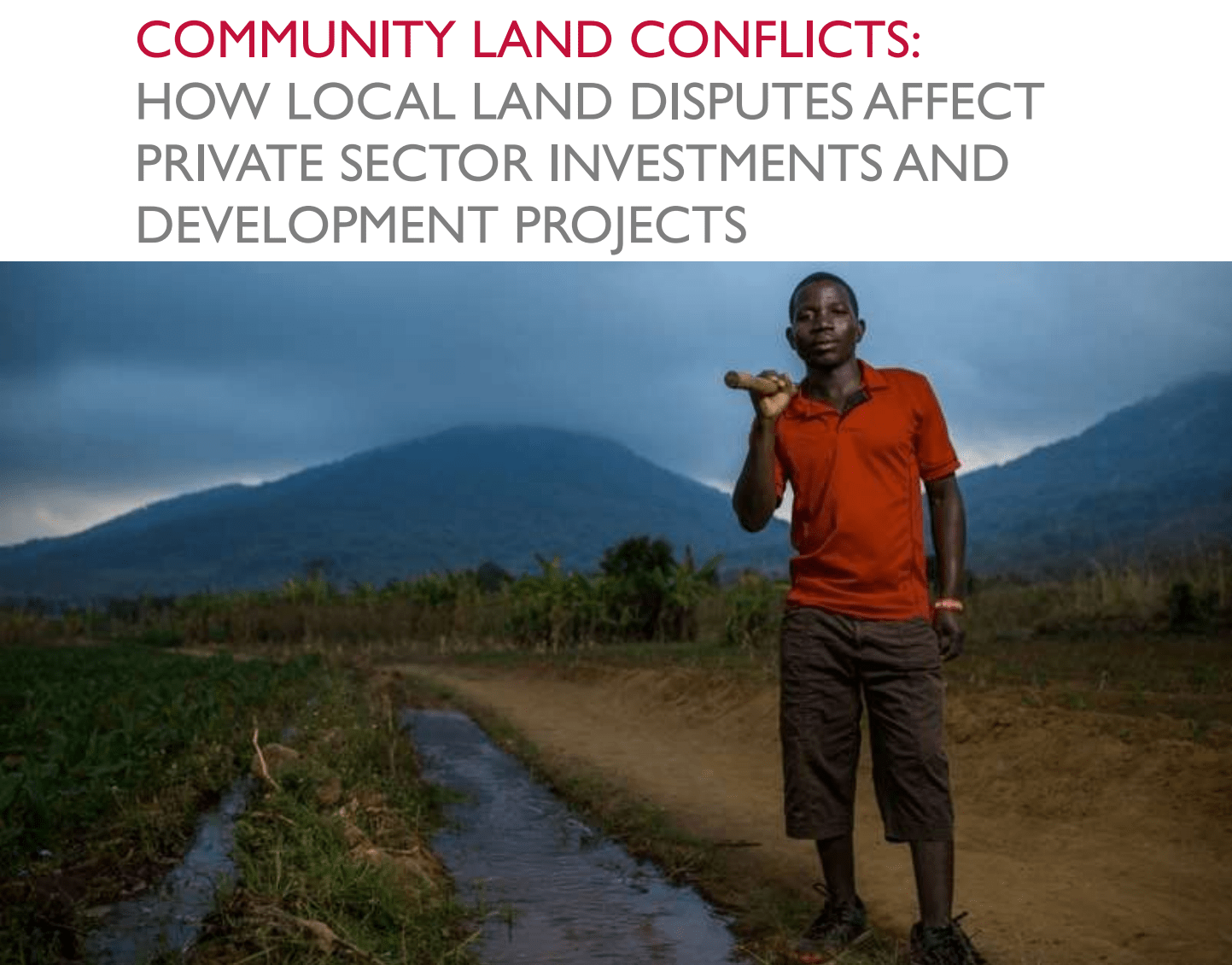 Community Land Conflicts How Local Land Disputes Affect