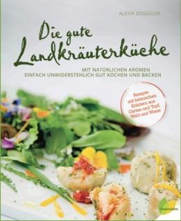 Die gute Landkräuterküche - das Buch