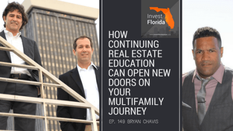 (PODCAST) Ep. 149 Bryan Chavis: How Continuing Real Estate Education Can Open New Doors on Your Multifamily Journey