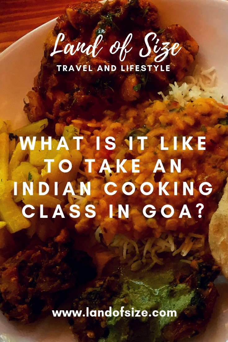 I took an Indian cooking class in Goa and this is what I learnt