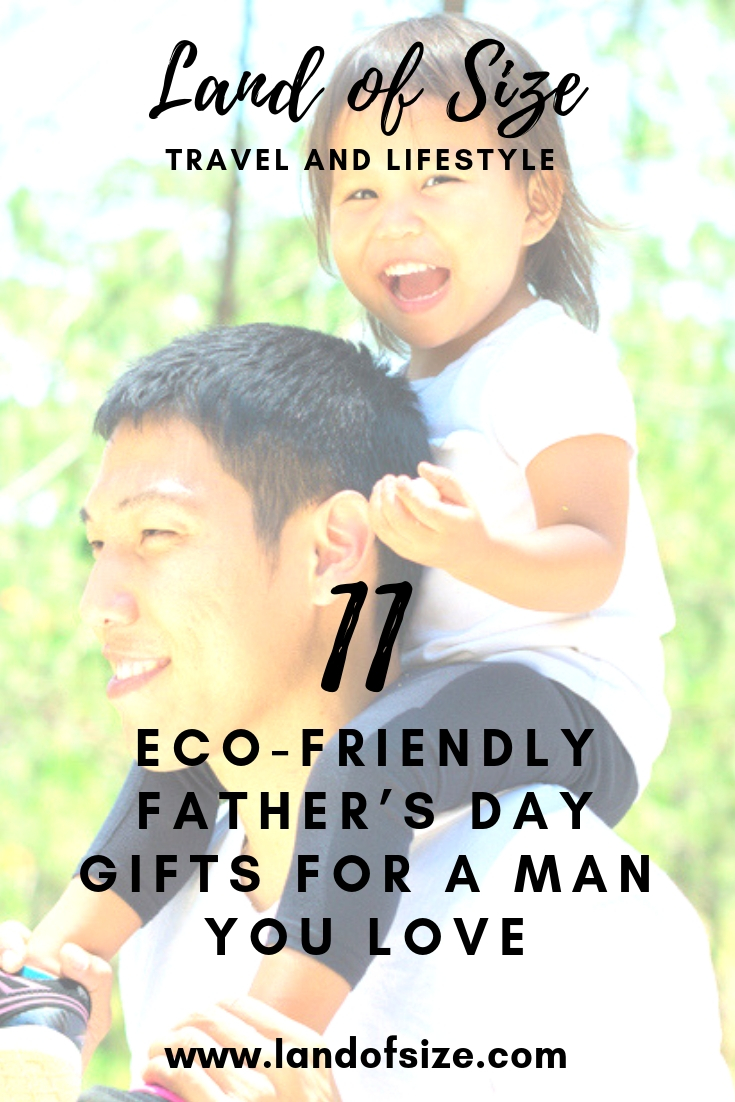 11 unusual eco-friendly Father's Day gifts for a man you love