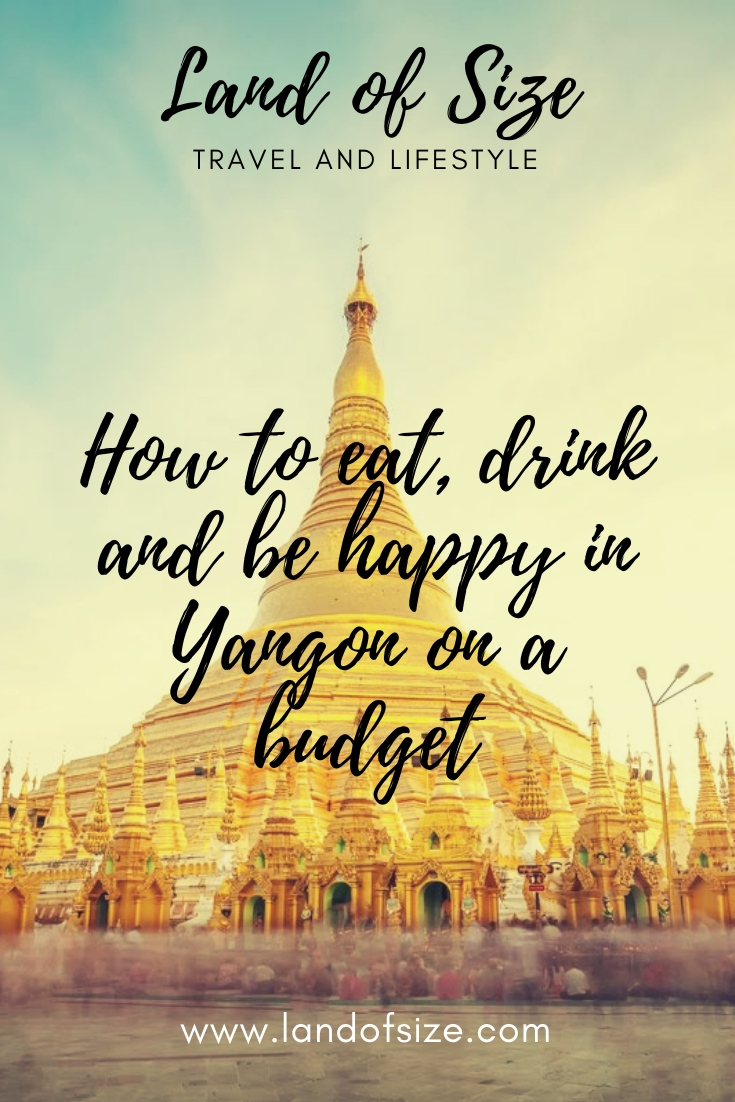 How to eat, drink and be happy in Yangon, Myanmar