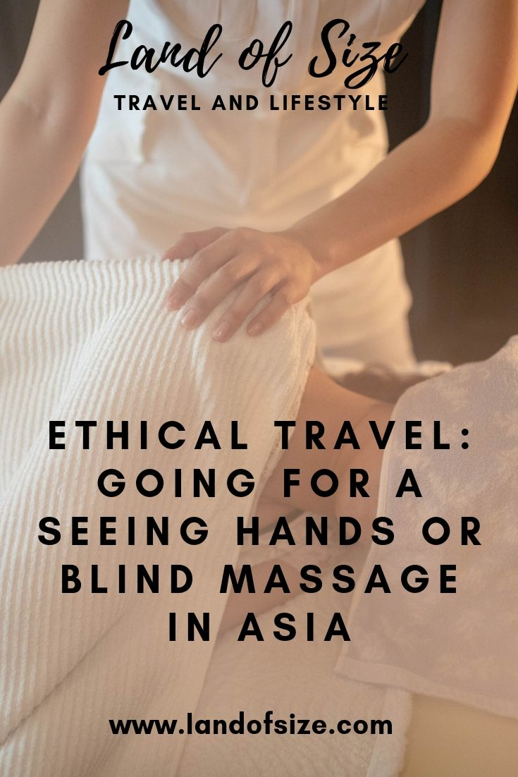 Ethical Travel: Going for a seeing hands or blind massage in Asia