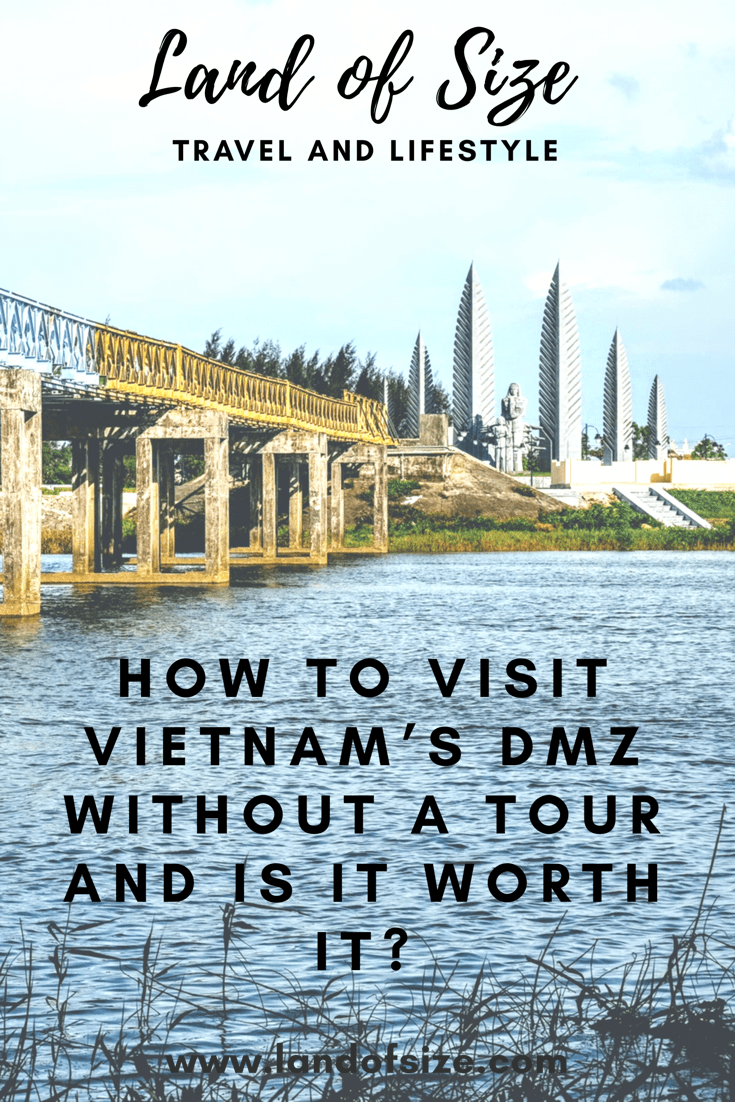 How to visit Vietnam's DMZ without a tour and is it worth it?
