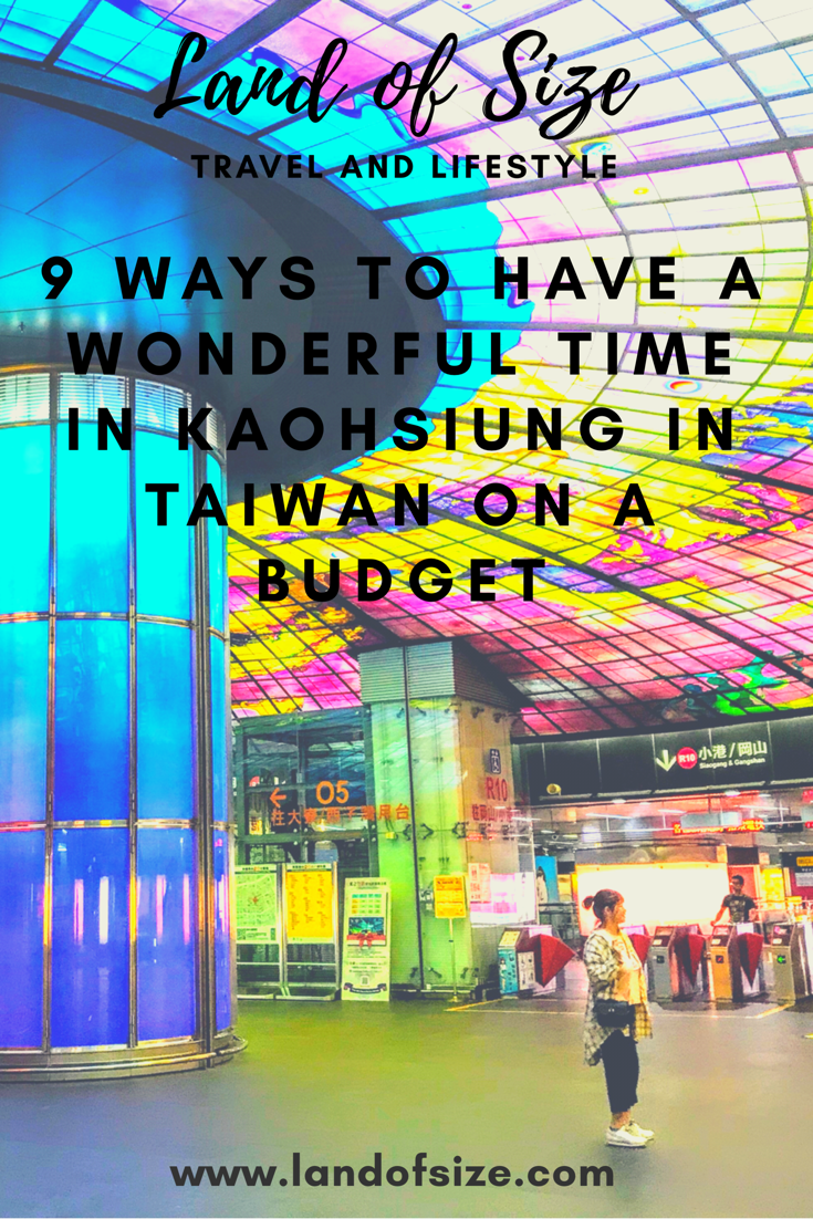 9 ways to have a wonderful time in Kaohsiung in Taiwan on a budget