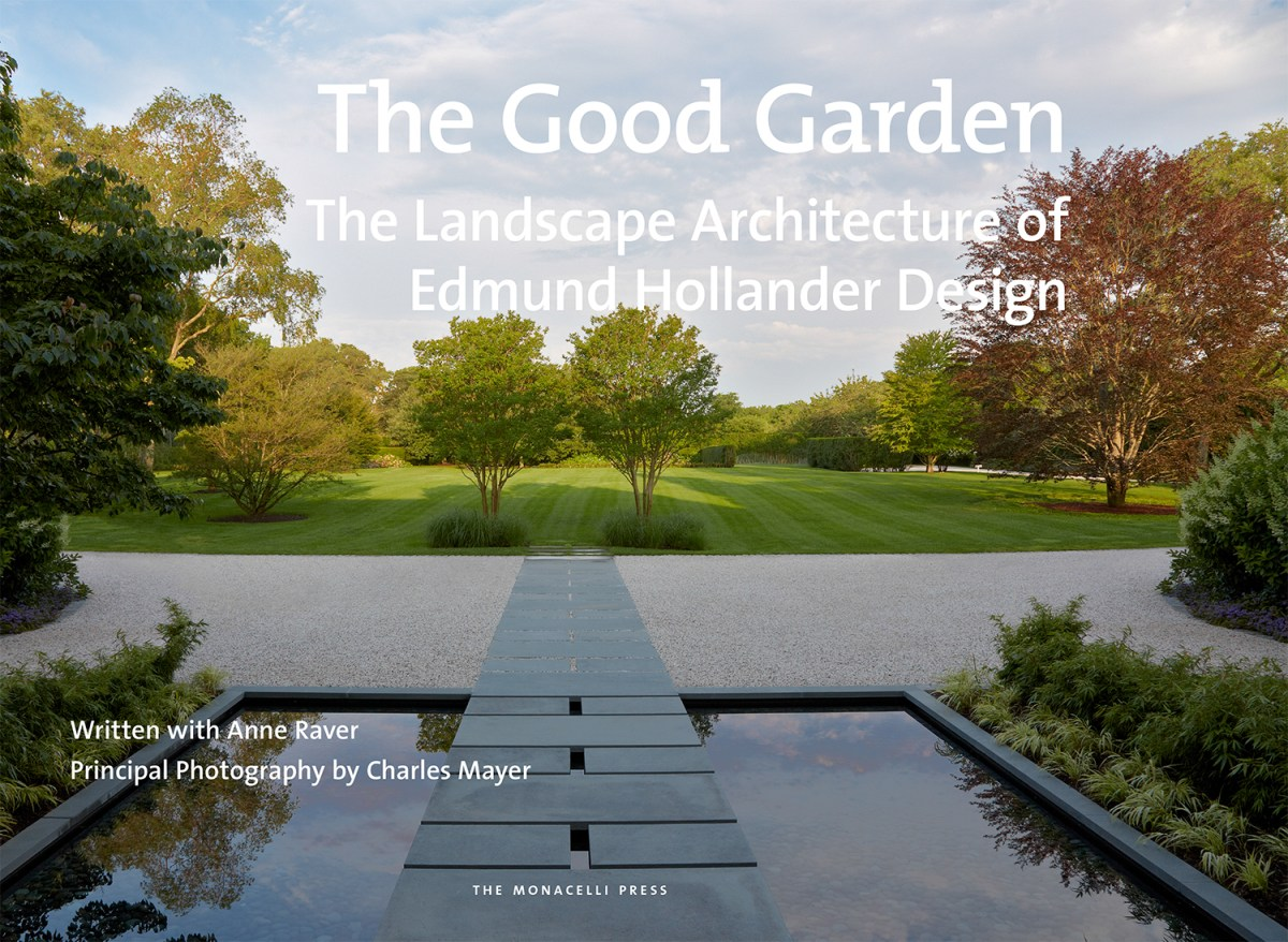 Book Review: The Good Garden: The Landscape Architecture of Edmund Hollander Design