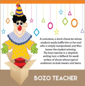 The Bozo Teacher.