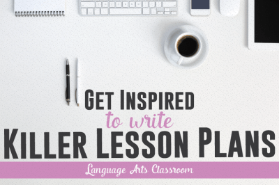 Need Inspiration for ELA lesson plans?