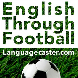 Learn English through football podcast