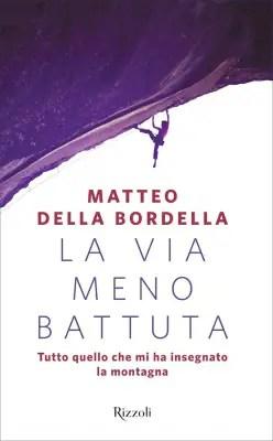 Il nostro podcast: l'alpinista che pulisce le montagne. Matteo della Bordella.