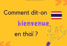 Comment dit-on bienvenue en thaï ?
