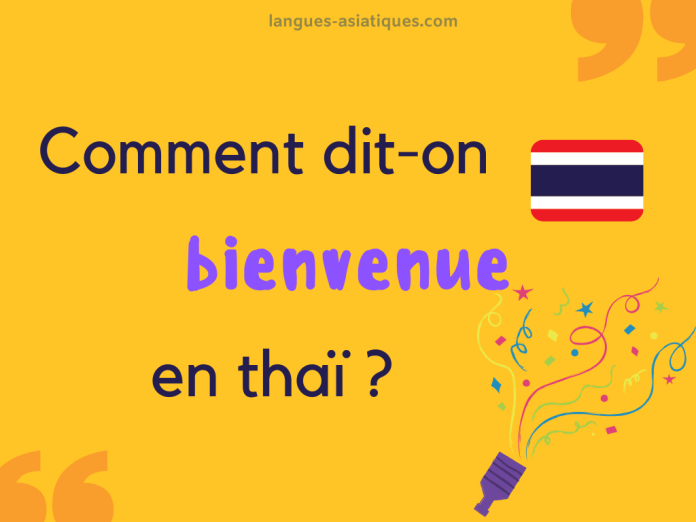 Comment dit-on bienvenue en thaï ?