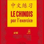 Le chinois par l'exercice. A2-B2