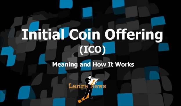 Meaning of Initial Coin Offering (ICO) and How It Works